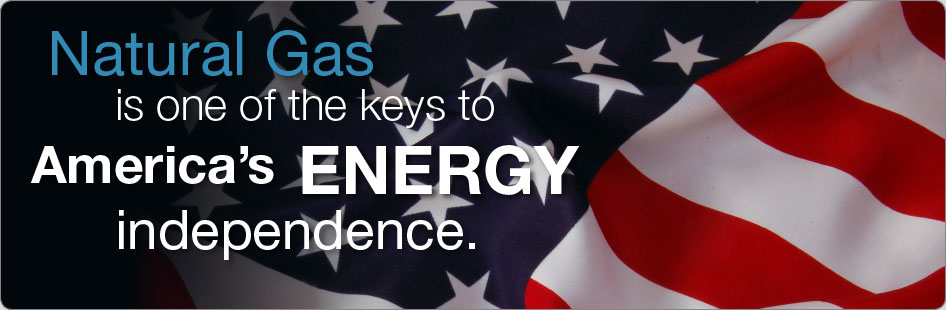 Natural gas is one of the keys to America's Energy independence.